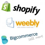 Shopify and weebly and Bigcommerce!
